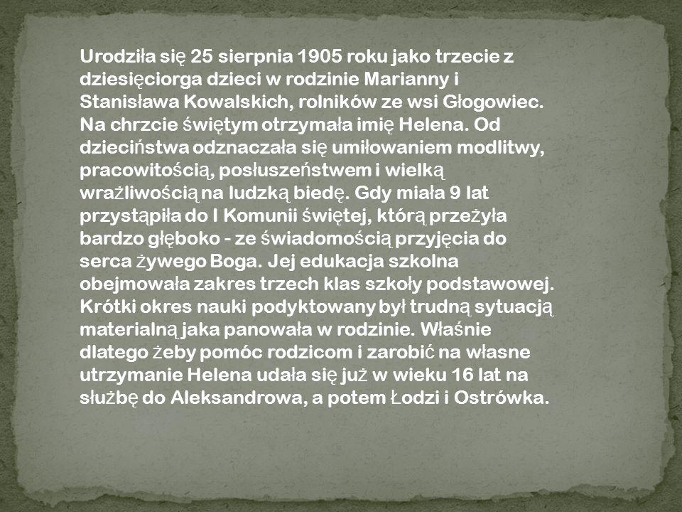 Urodziła się 25 sierpnia 1905 roku jako trzecie z dziesięciorga dzieci w rodzinie Marianny i Stanisława Kowalskich, rolników ze wsi Głogowiec.