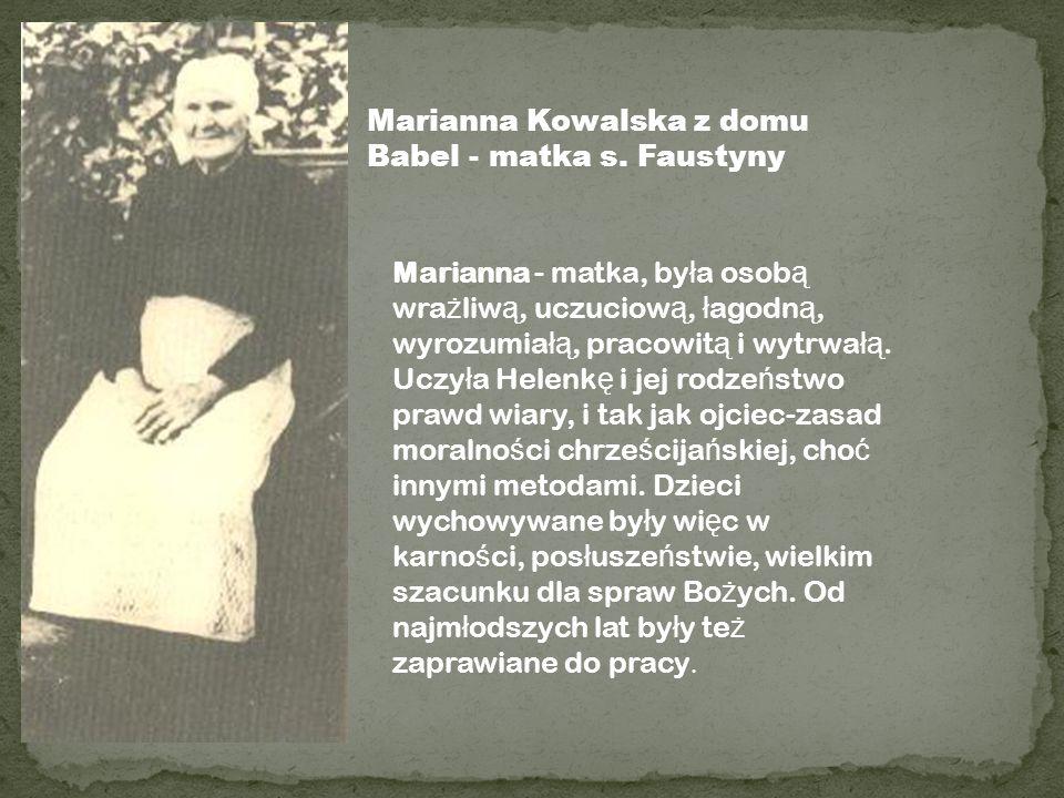Marianna Kowalska z domu Babel - matka s. Faustyny