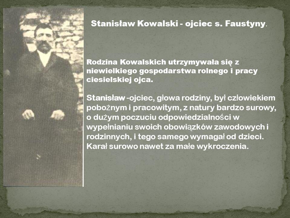 Stanisław Kowalski - ojciec s. Faustyny.