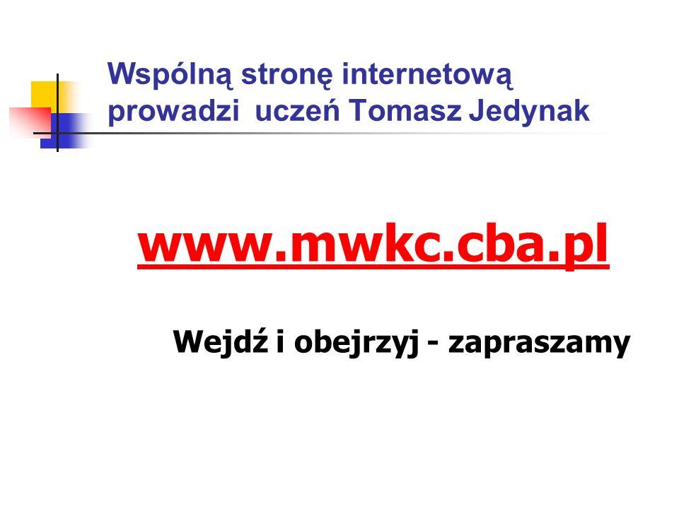 Wspólną stronę internetową prowadzi uczeń Tomasz Jedynak
