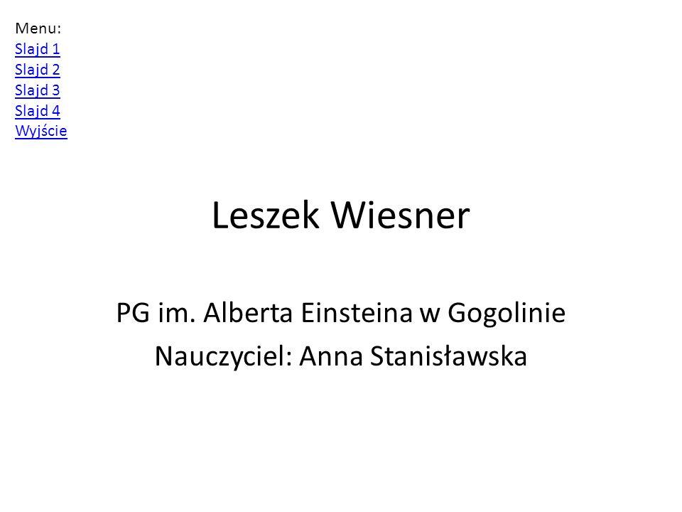 PG im. Alberta Einsteina w Gogolinie Nauczyciel: Anna Stanisławska