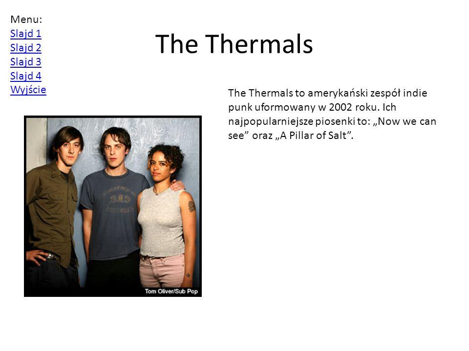 The Thermals Menu: Slajd 1 Slajd 2 Slajd 3 Slajd 4 Wyjście