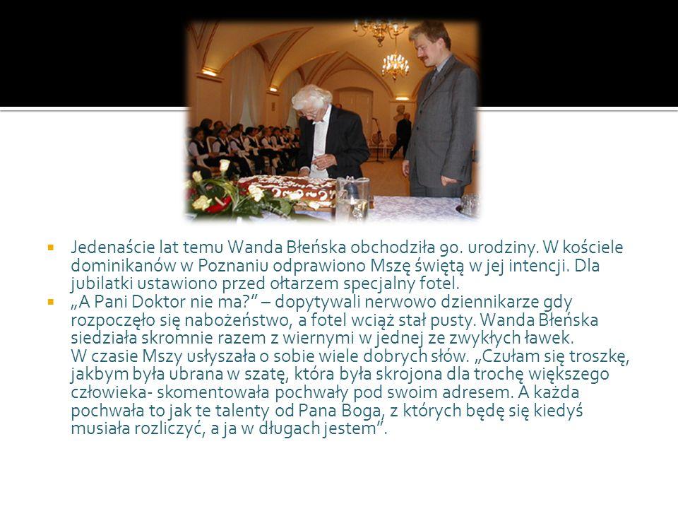 Jedenaście lat temu Wanda Błeńska obchodziła 90. urodziny
