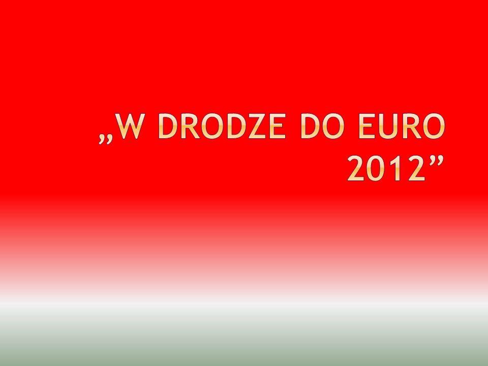 """""""W drodze do Euro 2012"""