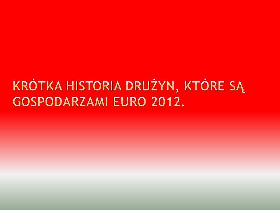 Krótka historia drużyn, które są gospodarzami Euro 2012.