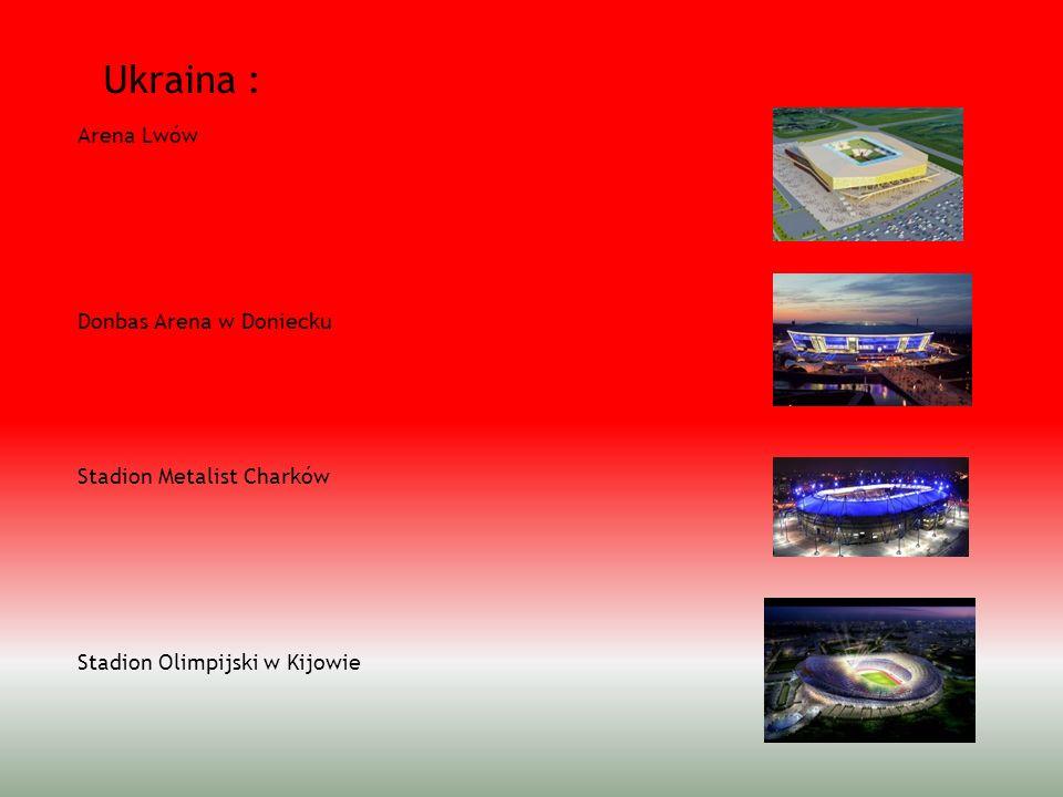 Ukraina : Arena Lwów Donbas Arena w Doniecku Stadion Metalist Charków