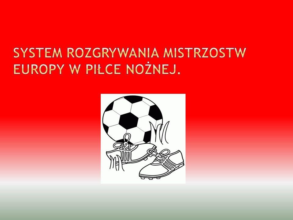 System rozgrywania Mistrzostw Europy w piłce nożnej.