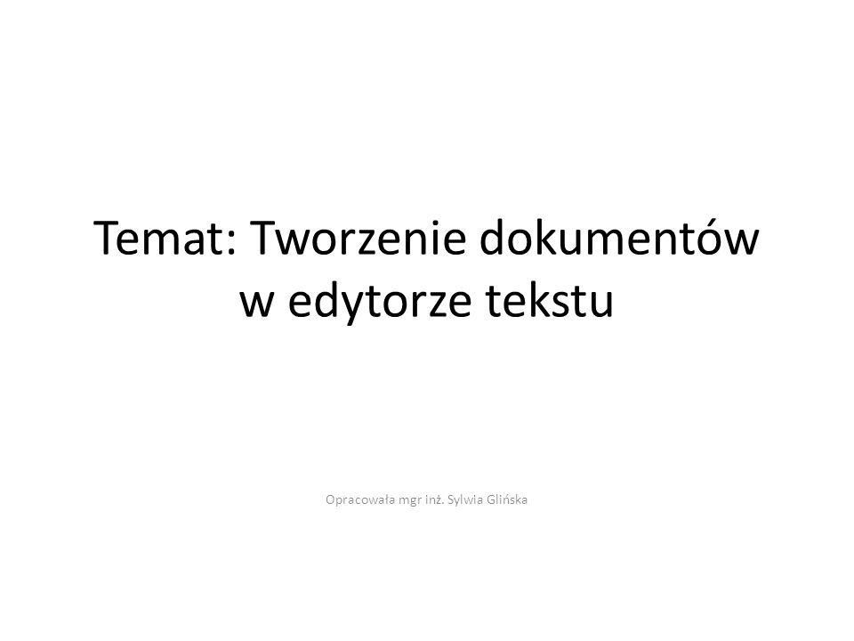 Temat: Tworzenie dokumentów w edytorze tekstu