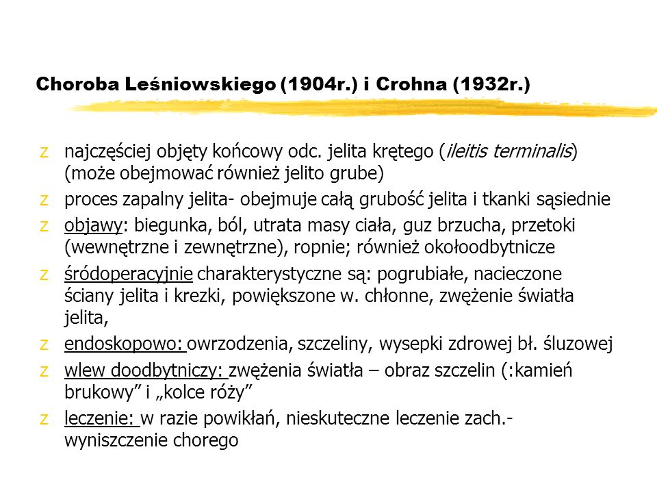 Choroba Leśniowskiego (1904r.) i Crohna (1932r.)