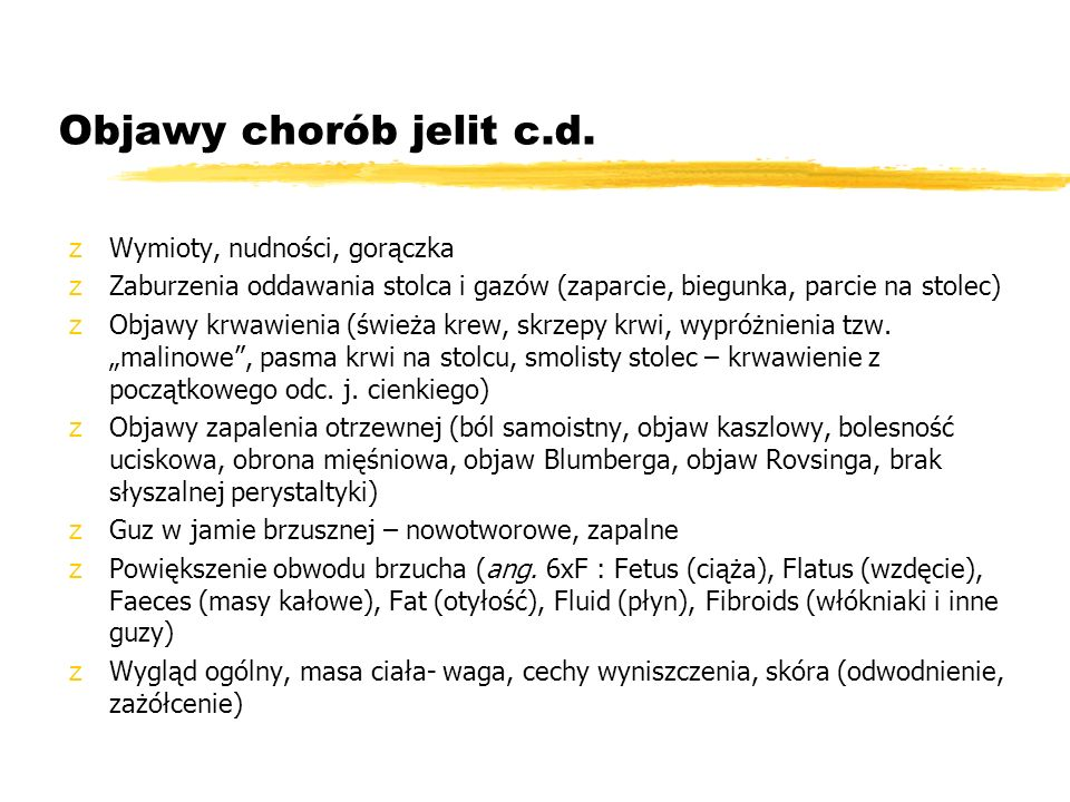 Objawy chorób jelit c.d. Wymioty, nudności, gorączka