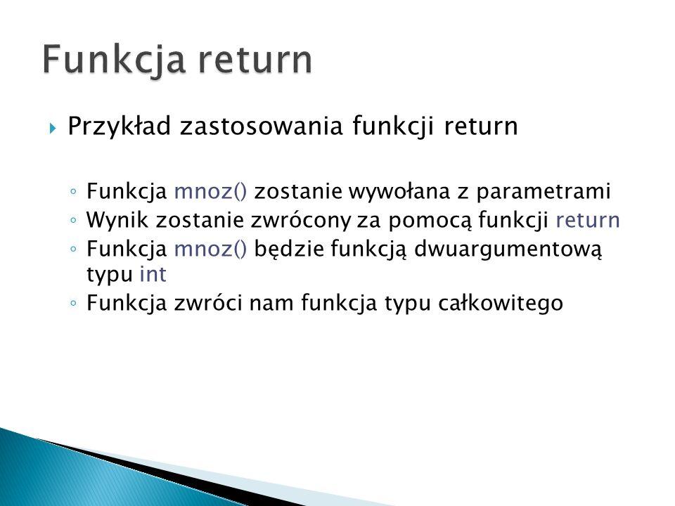 Funkcja return Przykład zastosowania funkcji return