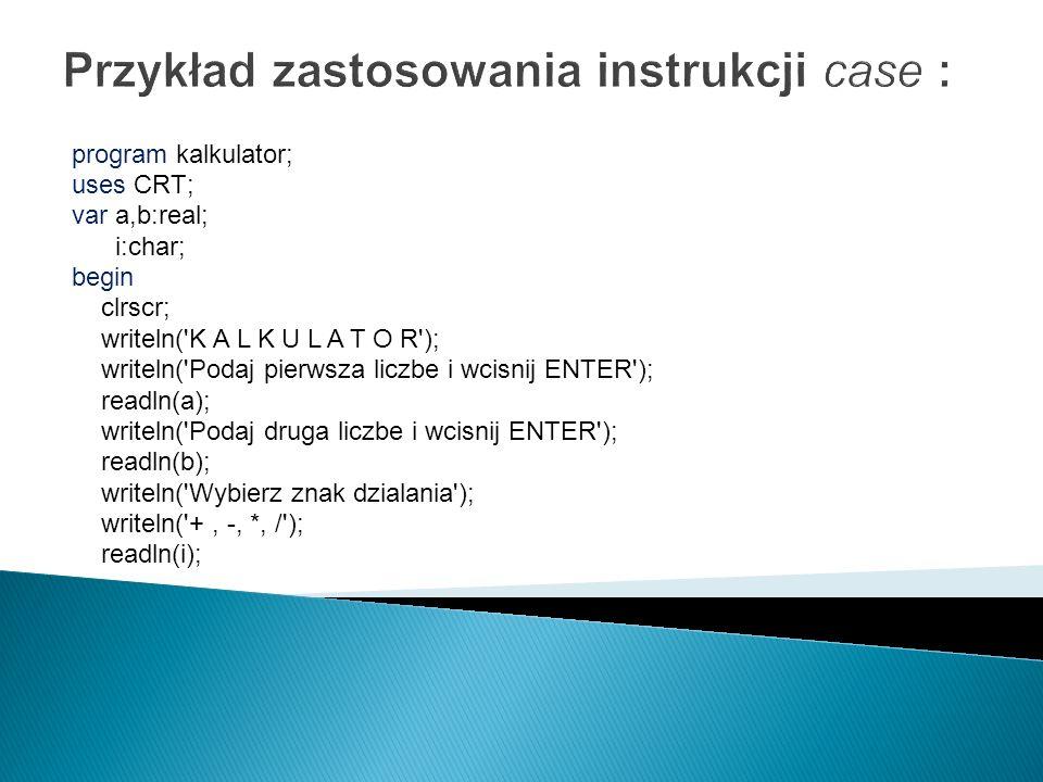 Przykład zastosowania instrukcji case :