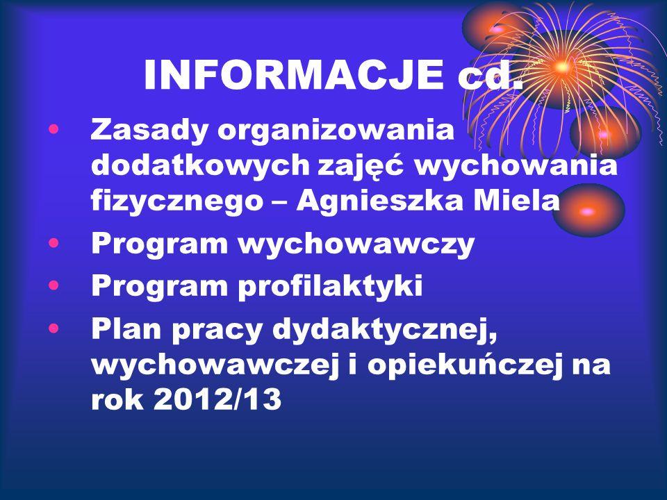 INFORMACJE cd. Zasady organizowania dodatkowych zajęć wychowania fizycznego – Agnieszka Miela. Program wychowawczy.