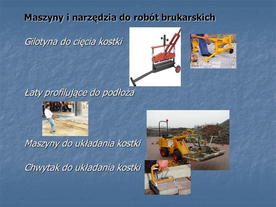 Maszyny i narzędzia do robót brukarskich