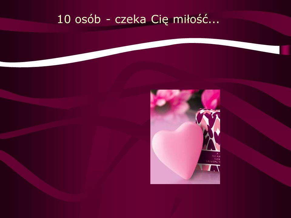 10 osób - czeka Cię miłość...