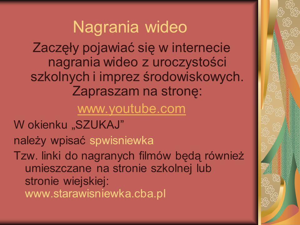 Nagrania wideo Zaczęły pojawiać się w internecie nagrania wideo z uroczystości szkolnych i imprez środowiskowych. Zapraszam na stronę: