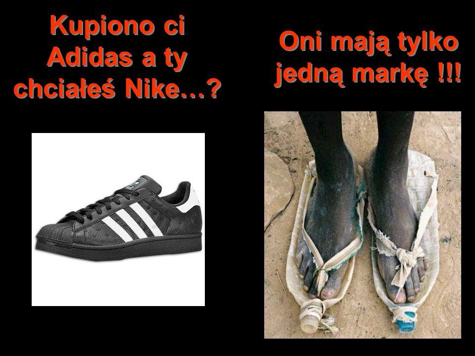 Kupiono ci Adidas a ty chciałeś Nike… Oni mają tylko jedną markę !!!