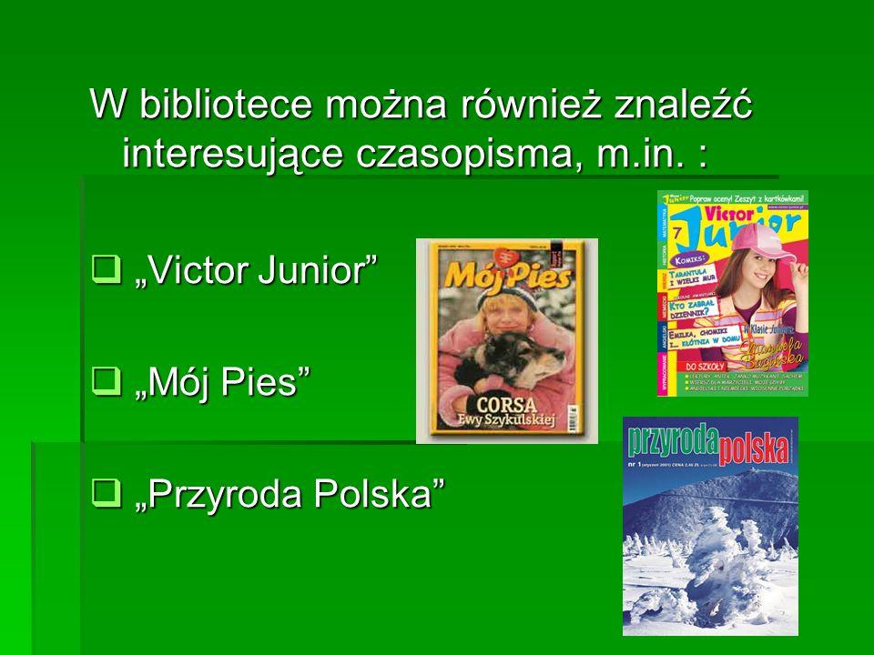 W bibliotece można również znaleźć interesujące czasopisma, m.in. :