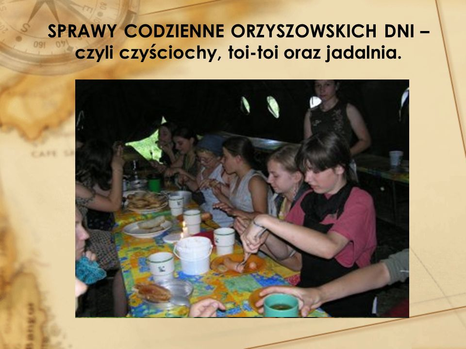 SPRAWY CODZIENNE ORZYSZOWSKICH DNI – czyli czyściochy, toi-toi oraz jadalnia.