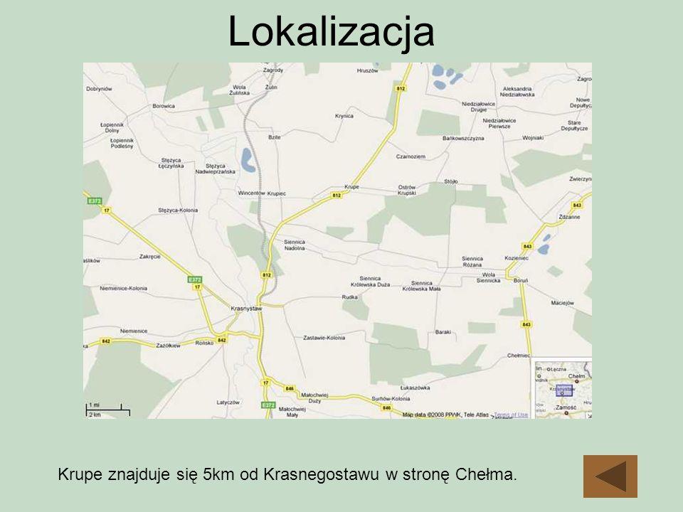 Lokalizacja Krupe znajduje się 5km od Krasnegostawu w stronę Chełma.