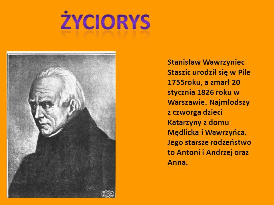 Stanisław Wawrzyniec Staszic urodził się w Pile 1755roku, a zmarł 20 stycznia 1826 roku w Warszawie.