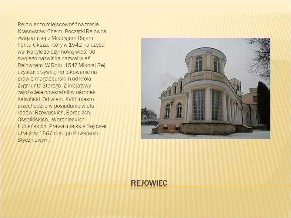 Rejowiec to miejscowość na trasie Krasnystaw-Chełm