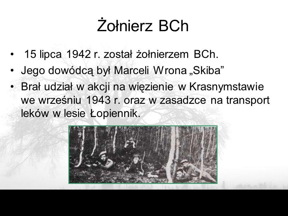 Żołnierz BCh 15 lipca 1942 r. został żołnierzem BCh.