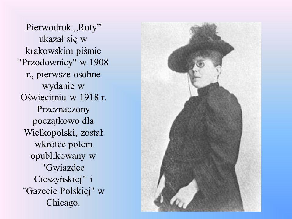 """Pierwodruk """"Roty ukazał się w krakowskim piśmie Przodownicy w 1908 r., pierwsze osobne wydanie w Oświęcimiu w 1918 r."""