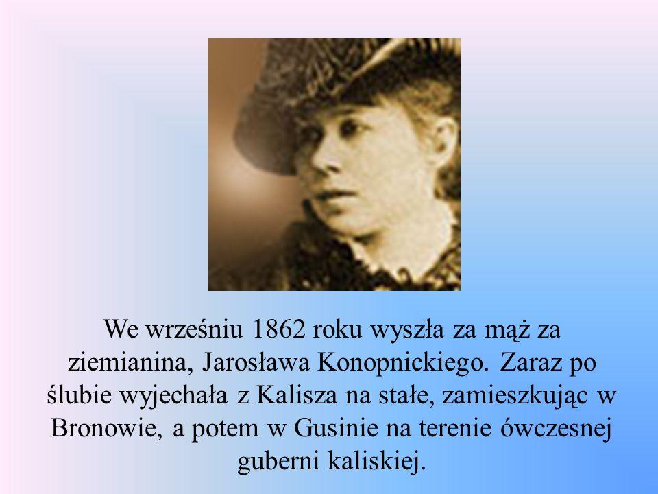 We wrześniu 1862 roku wyszła za mąż za ziemianina, Jarosława Konopnickiego.