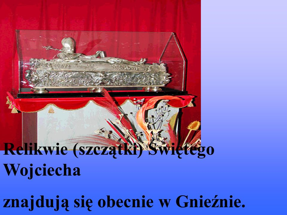 Relikwie (szczątki) Świętego Wojciecha