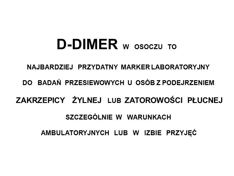 D-DIMER W OSOCZU TO NAJBARDZIEJ PRZYDATNY MARKER LABORATORYJNY