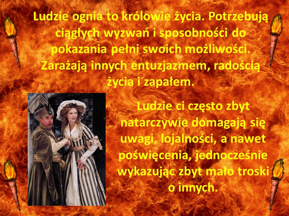 Ludzie ognia to królowie życia