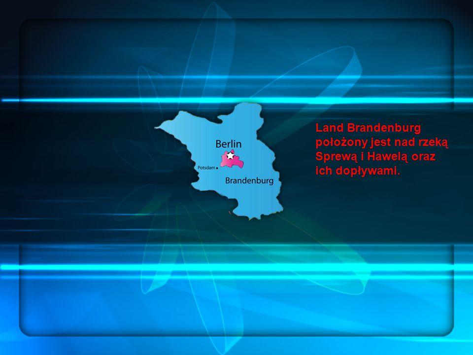 Land Brandenburg położony jest nad rzeką Sprewą i Hawelą oraz ich dopływami.