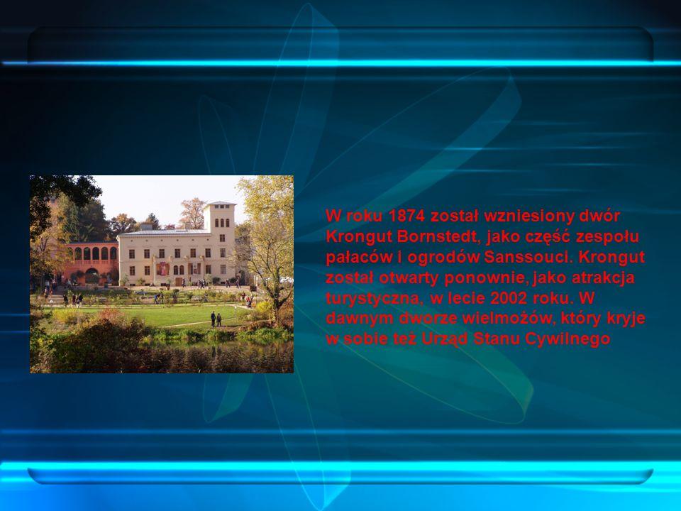 W roku 1874 został wzniesiony dwór Krongut Bornstedt, jako część zespołu pałaców i ogrodów Sanssouci.