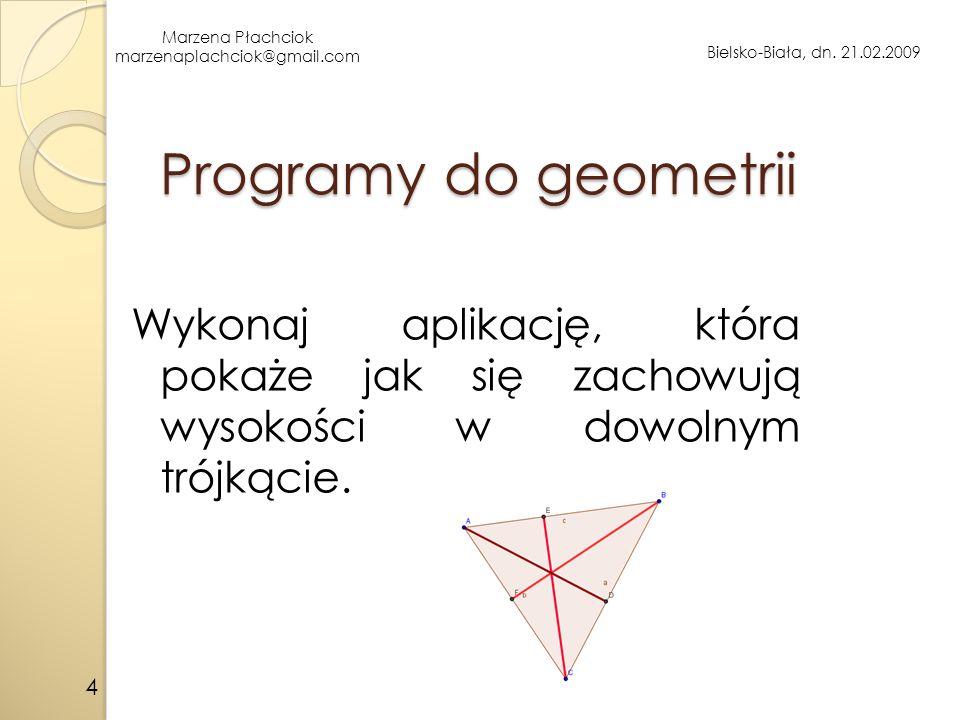Programy do geometrii Wykonaj aplikację, która pokaże jak się zachowują wysokości w dowolnym trójkącie.