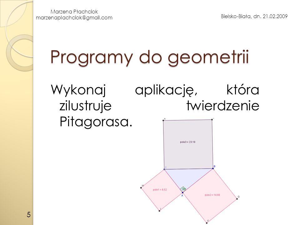Programy do geometrii Wykonaj aplikację, która zilustruje twierdzenie Pitagorasa. 5