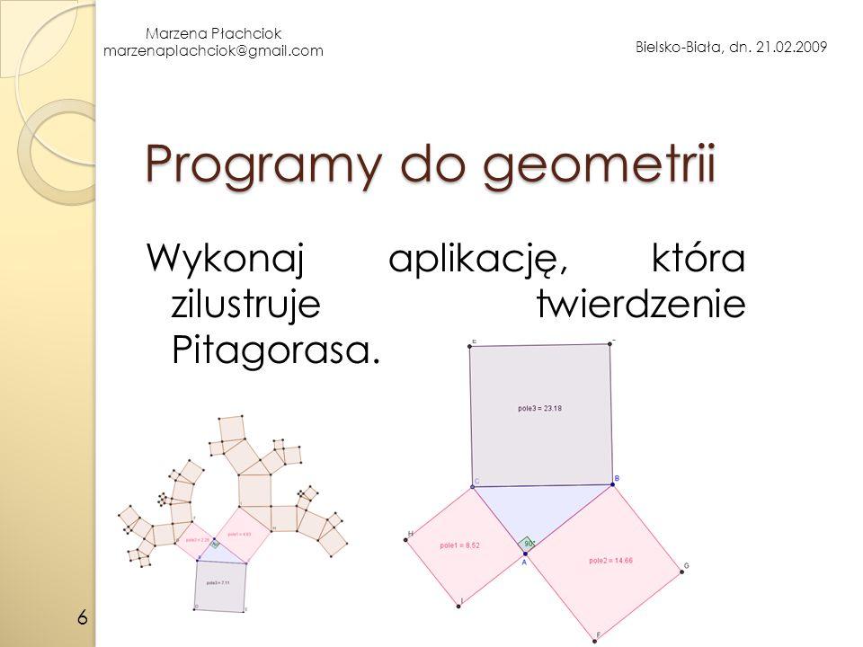 Programy do geometrii Wykonaj aplikację, która zilustruje twierdzenie Pitagorasa. 6