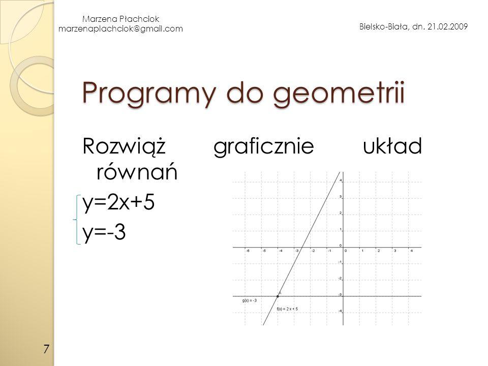 Programy do geometrii Rozwiąż graficznie układ równań y=2x+5 y=-3 7