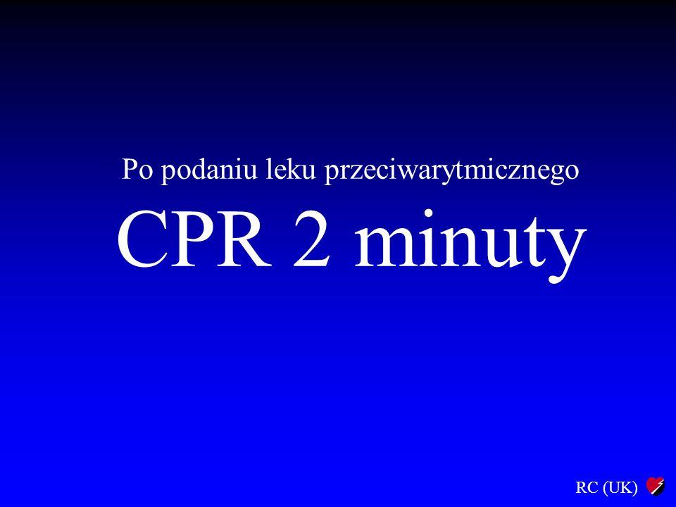 Po podaniu leku przeciwarytmicznego CPR 2 minuty