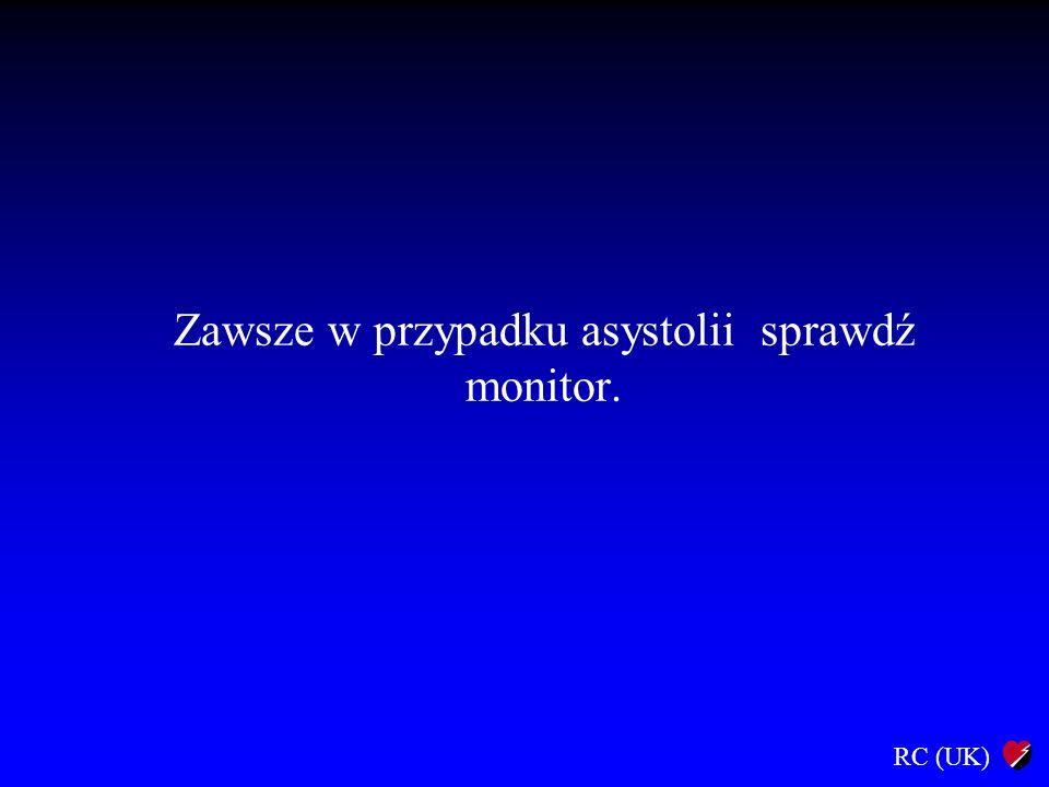 Zawsze w przypadku asystolii sprawdź monitor.