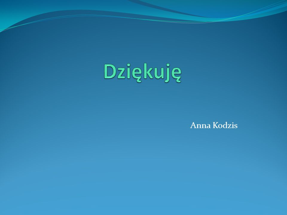 Dziękuję Anna Kodzis