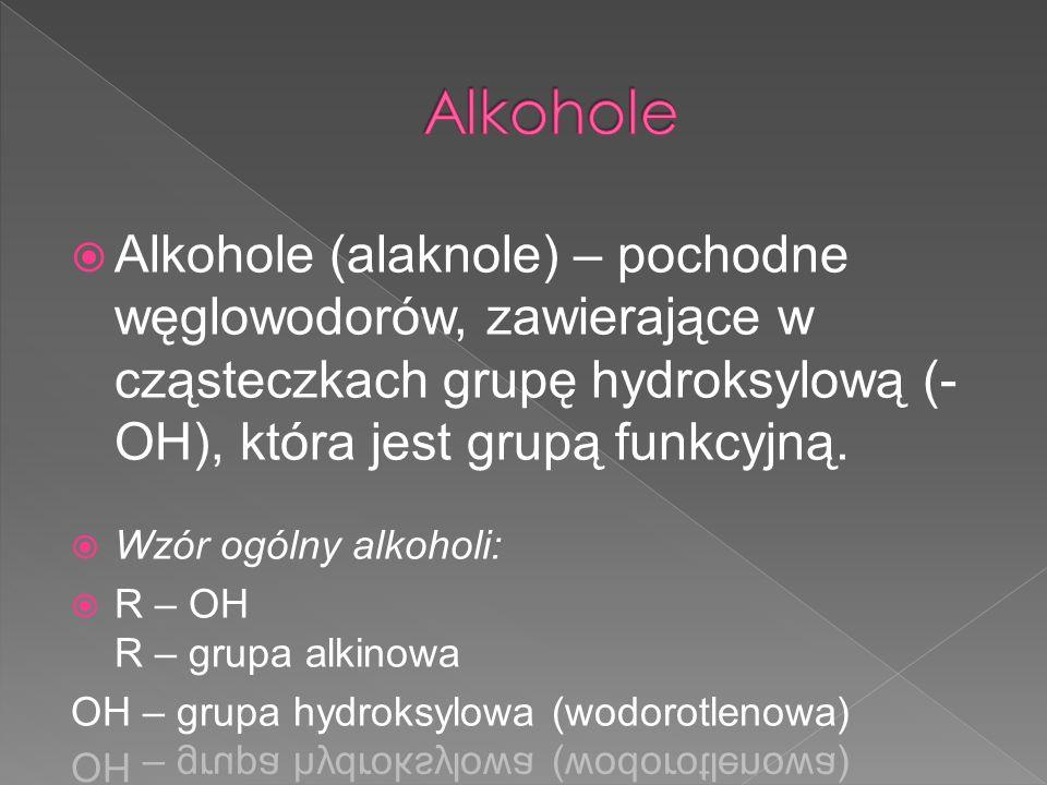 Alkohole Alkohole (alaknole) – pochodne węglowodorów, zawierające w cząsteczkach grupę hydroksylową (-OH), która jest grupą funkcyjną.