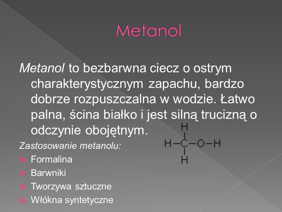 Metanol Wzór metanolu: CH3OH