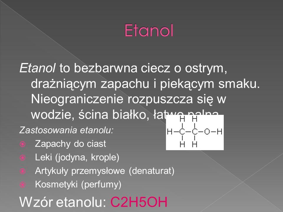 Etanol Wzór etanolu: C2H5OH