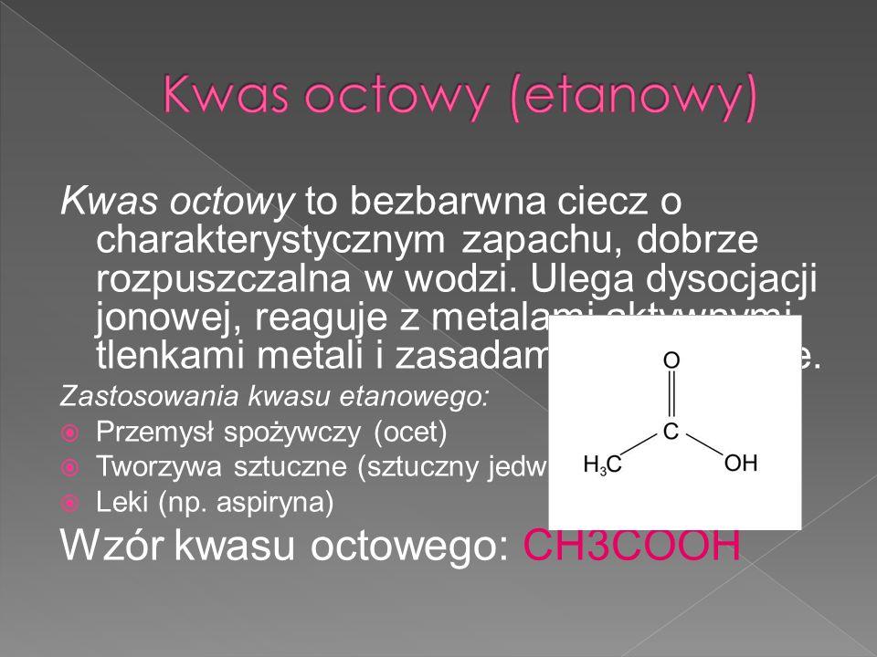 Kwas octowy (etanowy) Wzór kwasu octowego: CH3COOH