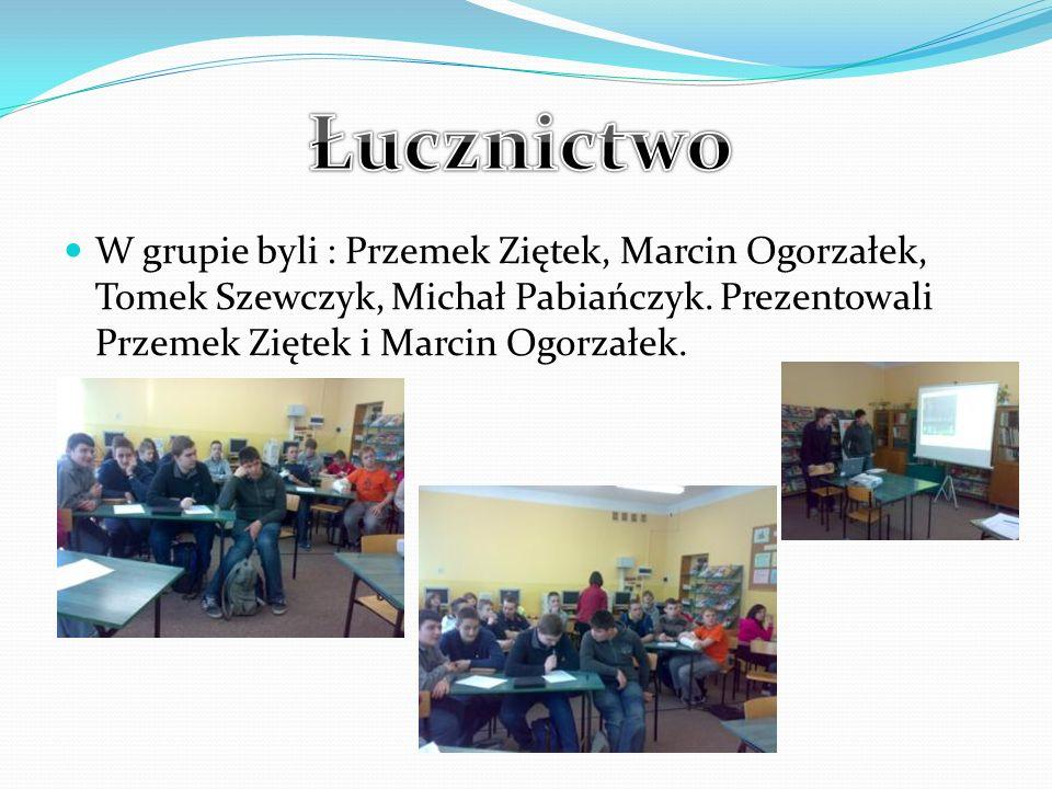 Łucznictwo W grupie byli : Przemek Ziętek, Marcin Ogorzałek, Tomek Szewczyk, Michał Pabiańczyk.
