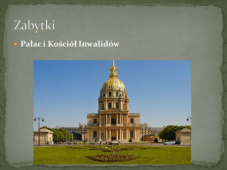 Zabytki Pałac i Kościół Inwalidów