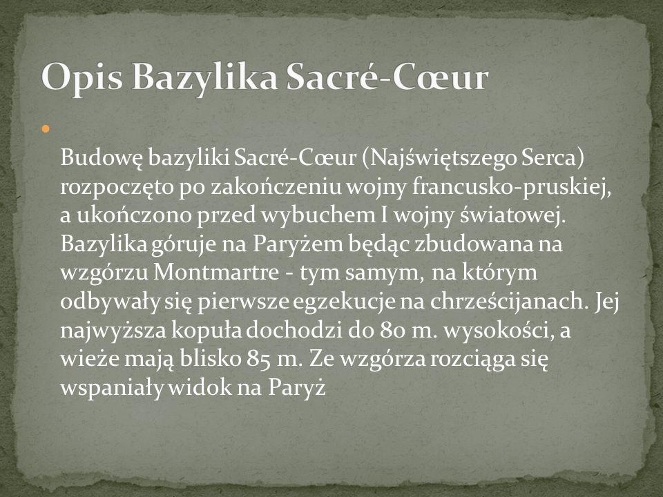 Opis Bazylika Sacré-Cœur