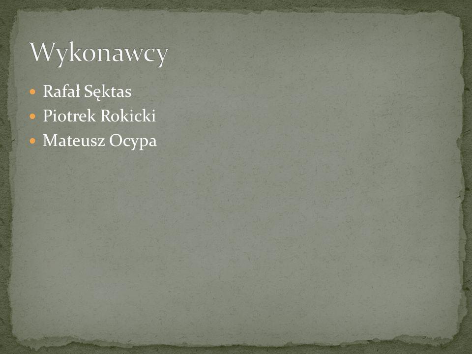 Wykonawcy Rafał Sęktas Piotrek Rokicki Mateusz Ocypa