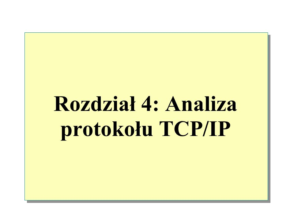 Rozdział 4: Analiza protokołu TCP/IP